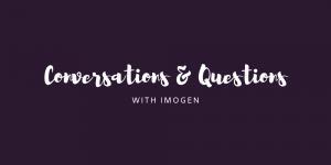 Conversations & Questions: 14/11/19