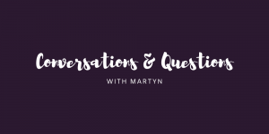 C&Q WITH MARTYN: 25/05/19