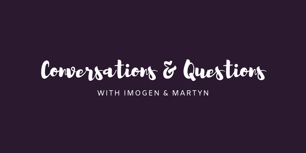 C&Q with Imogen & Martyn: 26/05/19