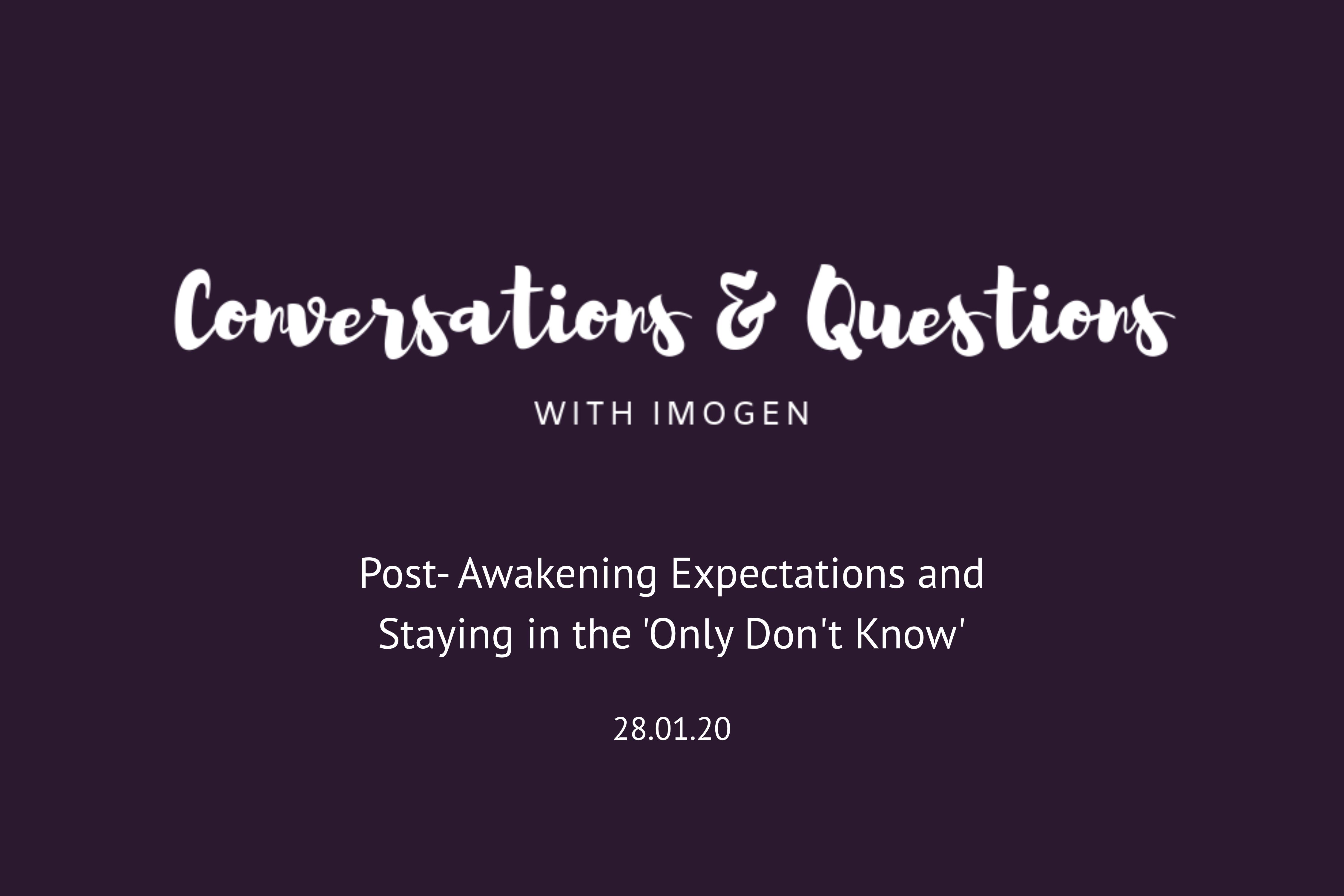 Conversations & Questions: 28/01/20